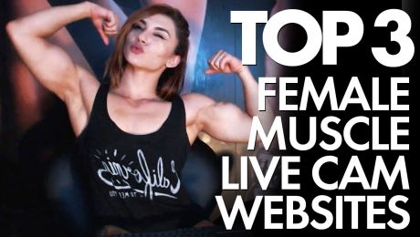 The Best Female Bodybuilder Webcam Sites