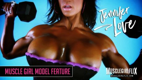 Muscle Girl Model Feature - Jennifer Love