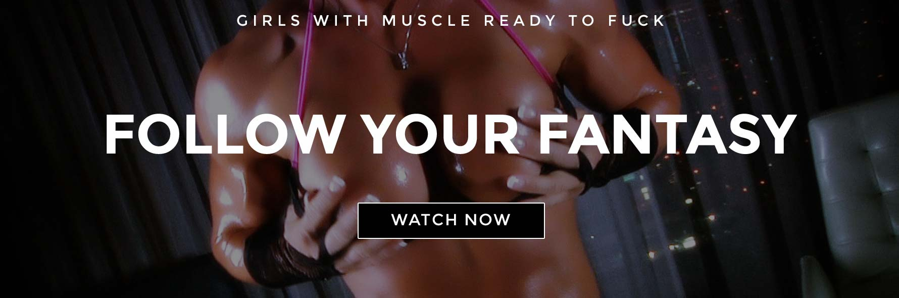 Start watching muscle girl webcams now banner