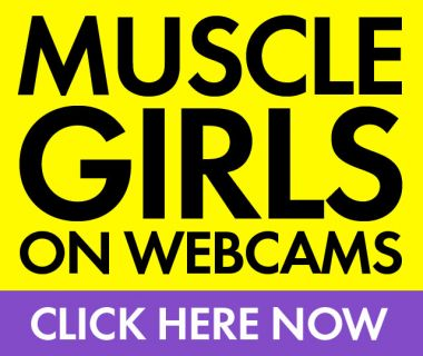 muscle girls on webcams click here
